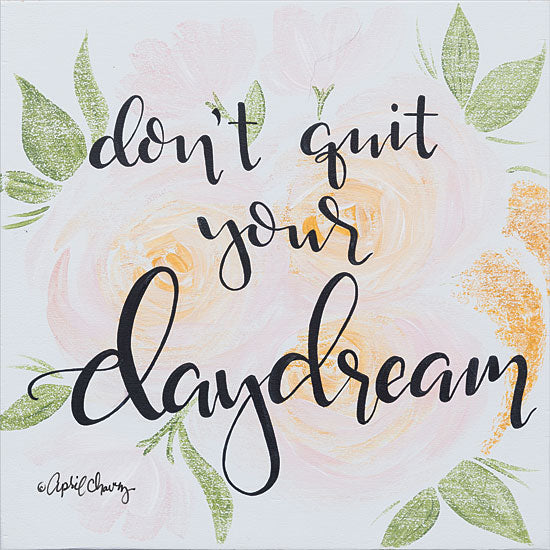 April Chavez AC125 - Don't Quit Your Daydream - 12x12 Daydream, Flowers, Blooms from Penny Lane