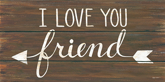 Annie LaPoint ALP1623 - I Love You Friend - Signs, Calligraphy, Arrow, Friend from Penny Lane Publishing
