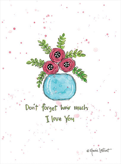Annie LaPoint ALP2001 - ALP2001 - Don't Forget How Much I Love You - 12x16 I love You, Flowers, Vase, Heartfelt, Inspirational, Signs from Penny Lane