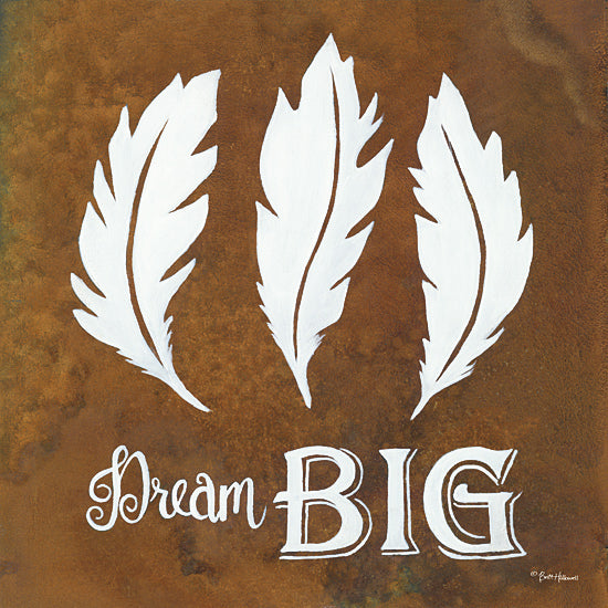 Britt Hallowell BHAR443 - Dream Big - Dream, Feathers, Motivating from Penny Lane Publishing