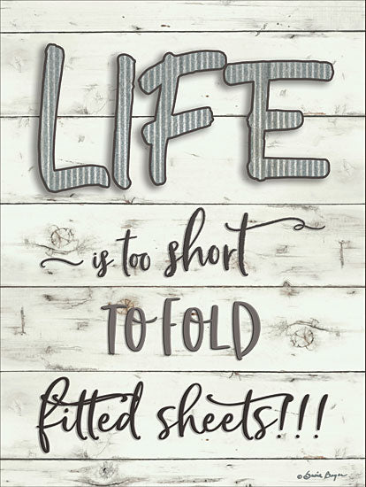 Susie Boyer BOY421 - Life is Too Short - 12x16 Laundry, Humorous, Calligraphy from Penny Lane