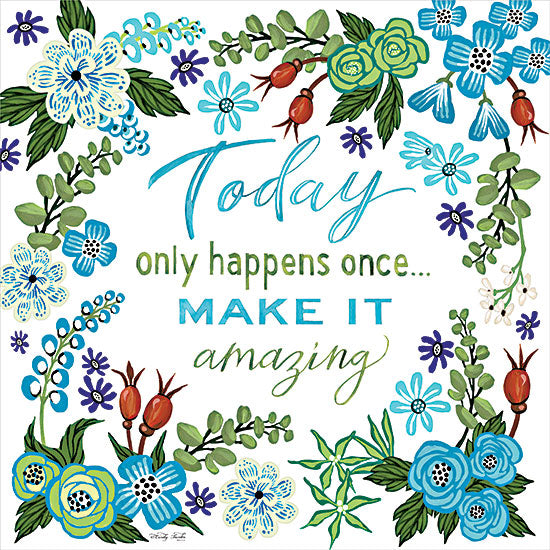 Cindy Jacobs CIN2627 - CIN2627 - Today Only Happens Once - 12x12 Today Only Happens Once, Flowers, Motivational, Blue Flowers, Signs from Penny Lane