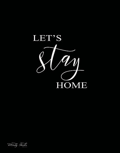 Cindy Jacobs CIN797 - Let's Stay Home - Black & White, Typography, Signs from Penny Lane Publishing