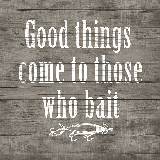 Dee Dee DD1418 - Good Things Come to Those Who Bait - Fish, Masculine, Signs, Typography from Penny Lane Publishing
