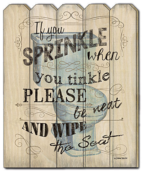 Debbie DeWitt DEW397PF - If You SprinkleÉ - Bath, Toilet, Humorous, Funny, Bathroom, Wood Slat, Vertical, Picket Fence from Penny Lane Publishing