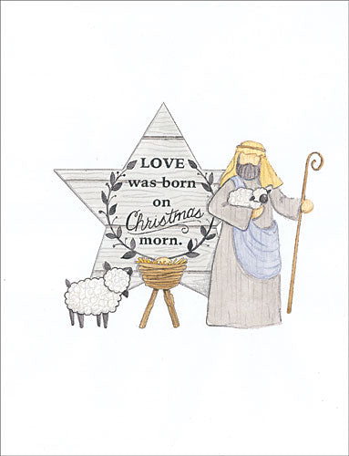 Deb Strain DS1579 - Love was Born on Christmas Morn - Holiday, Nativity, Shepherd, Star from Penny Lane Publishing
