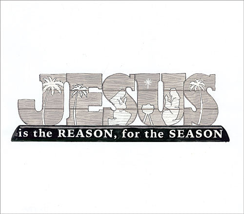 Deb Strain DS1582 - Jesus is the Reason for the Season - Jesus, Signs, Holiday from Penny Lane Publishing