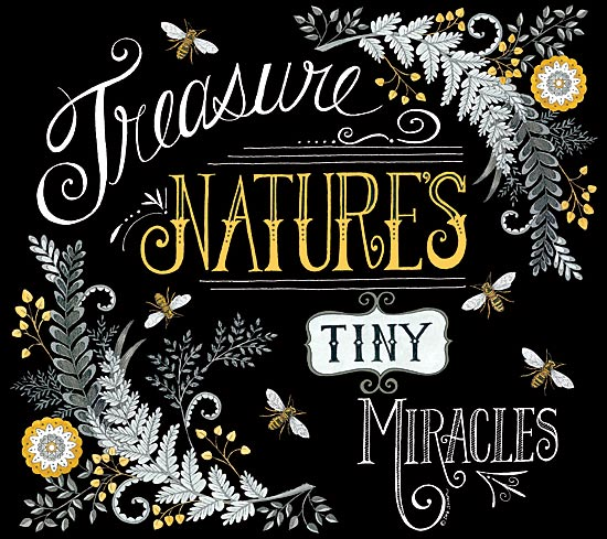 Deb Strain DS1590 - Treasure Nature's Tiny Miracles - Honey, Bees, Flowers, Typography from Penny Lane Publishing