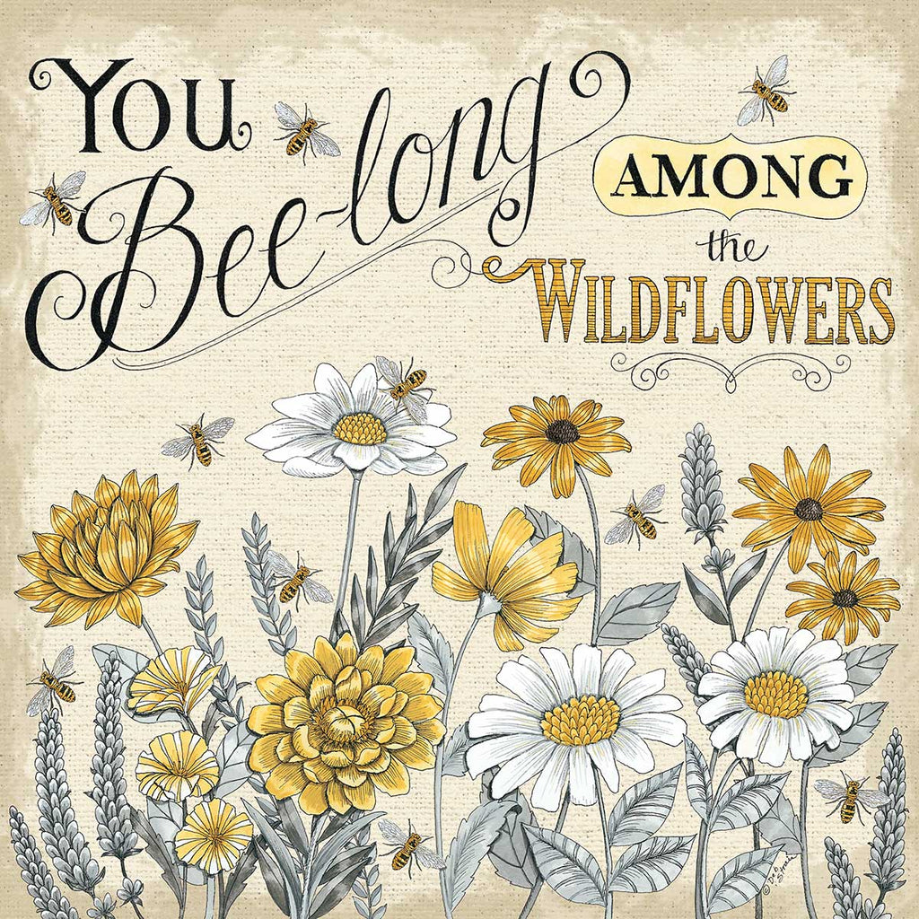 Deb Strain DS1945 - DS1945 - Among the Wildflowers - 12x12 You Belong Among the Wildflowers, Wildflowers, Flowers, Bees, Calligraphy, Signs from Penny Lane