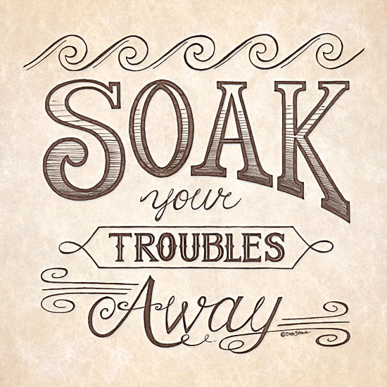 Deb Strain DS647 - Soak Your Troubles Away - Bath, Typography from Penny Lane Publishing