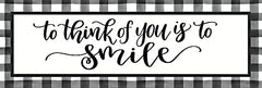 DUST596 - To Think of You is to Smile - 18x6
