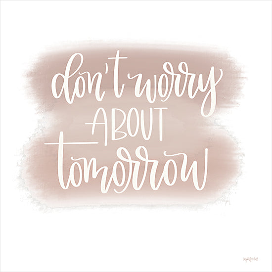 Imperfect Dust DUST702 - DUST702 - Don't Worry About Tomorrow - 12x12 Don't Worry About Tomorrow, Calligraphy, Motivational, Signs from Penny Lane