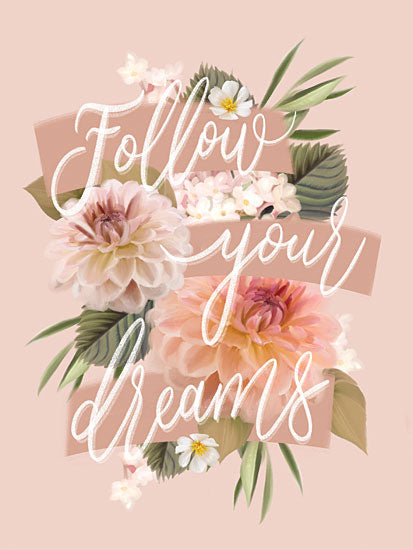 House Fenway FEN296 - FEN296 - Follow Your Dreams - 12x16 Follow Your Dreams, Motivational, Love, Flowers,  Banner, Botanical from Penny Lane
