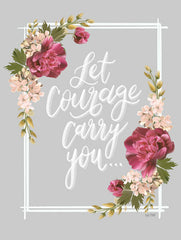 FEN360 - Let Courage Carry You - 12x16