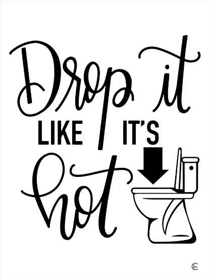 Fearfully Made Creations FMC202 - FMC202 - Drop It Like It's Hot - 12x16 Signs, Typography, Black & White, Humor, Bathroom from Penny Lane