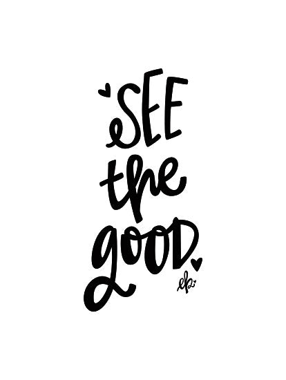 Erin Barrett FTL224 - FTL224 - See the Good  - 12x16 Signs, Typography, Black & White, See the Good from Penny Lane