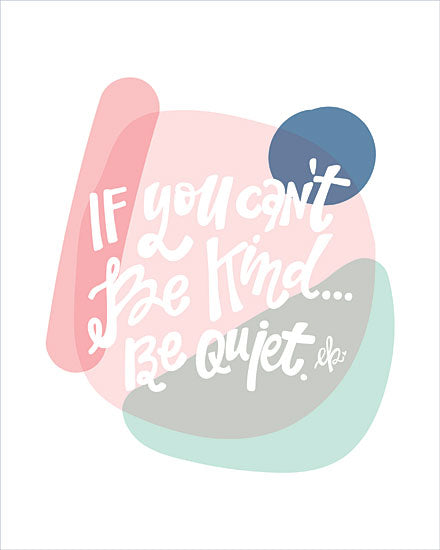 Erin Barrett FTL244 - FTL244 - Be Kind or Be Quiet  - 12x16 Signs, Typography, Be Kind from Penny Lane