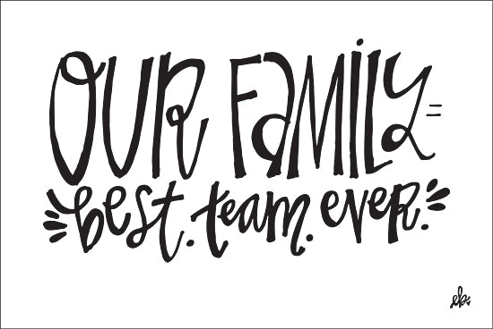 Erin Barrett FTL286 - FTL286 -  Our Family Best Team Ever   - 18x12 Signs, Typography, Family from Penny Lane
