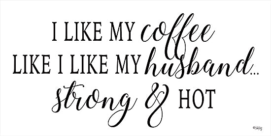 Heidi Kuntz HK159 - HK159 - Strong & Hot - 18x9 Strong & Hot, Coffee, Husbands, Calligraphy, Humorous, Signs from Penny Lane