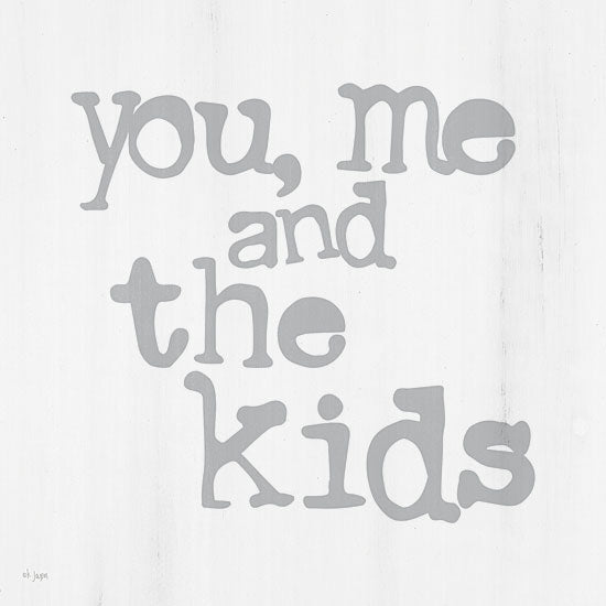 Jaxn Blvd. JAXN481 - JAXN481 - You, Me and the Kids - 12x12 Signs, Typography, You Me and the Kids from Penny Lane