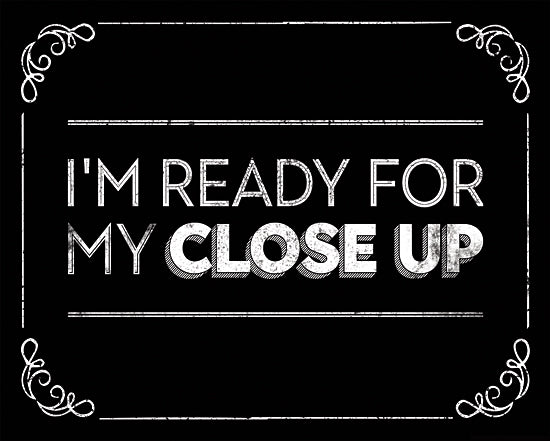 JG Studios JGS358 - JGS358 - I'm Ready for My Close Up - 16x12 Signs, Typography, Movie Quotes from Penny Lane