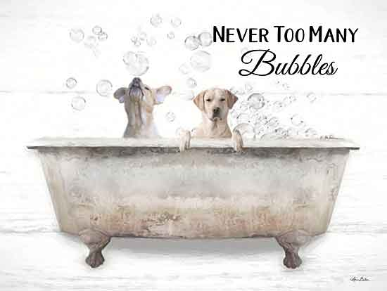 Lori Deiter LD1934 - LD1934 - Never Too Many Bubbles - 16x12 Signs, Typography, Bubble Bath, Bathtub, Dog, Humor from Penny Lane