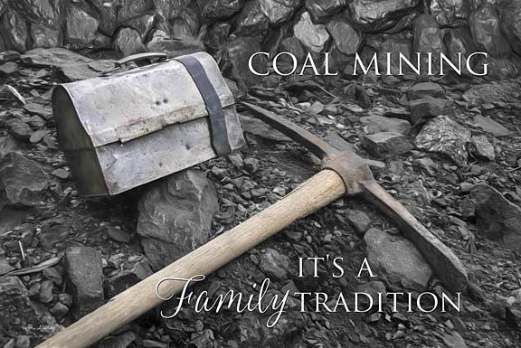 Lori Deiter LD832 - Coal Mining - Family Tradition - Coal Mining, Family, Signs, Occupation from Penny Lane Publishing