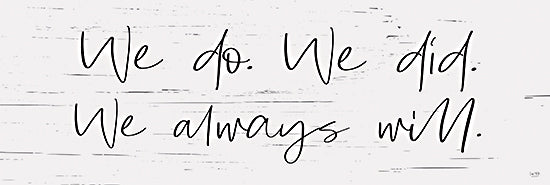 Lux + Me Designs LUX147 - LUX147 - We Always Will - 18x6 Always Will, Calligraphy, Signs, Motivational from Penny Lane