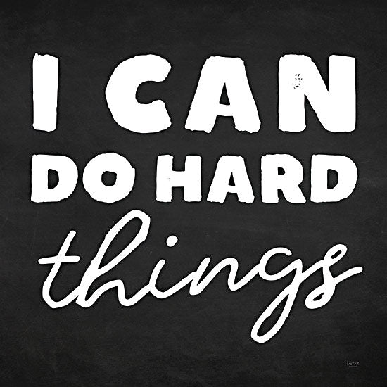 Lux + Me Designs LUX236 - LUX236 - I Can Do Hard Things - 12x12 I Can Do Hard Things, Motivational, Black & White, Signs from Penny Lane