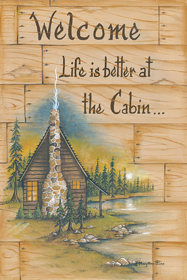 Mary Ann June MARY482 - Life is Better at the Cabin - Cabin, Camping, Lodge, Signs from Penny Lane Publishing