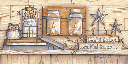 Mary Ann June MARY486 - Do What You Love - Wood, Owl, Barn Star, Nature, Sign, Still Life from Penny Lane Publishing