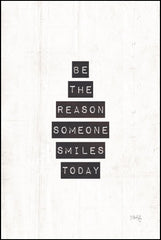 MAZ5374 - Be the Reason Someone Smiles Today - 12x18