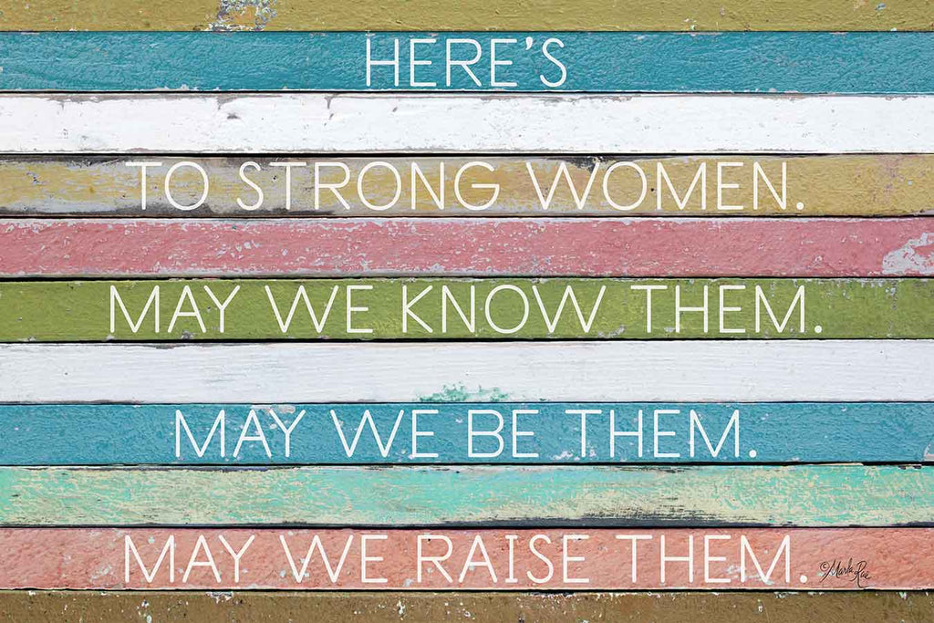Marla Rae MAZ5586 - MAZ5586 - Here's to Strong Women - 18x12 Signs, Typography, Feminine, Strong Women from Penny Lane