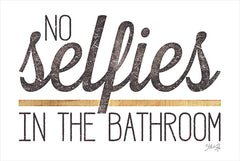 MAZ5654 - No Selfies in the Bathroom - 18x12