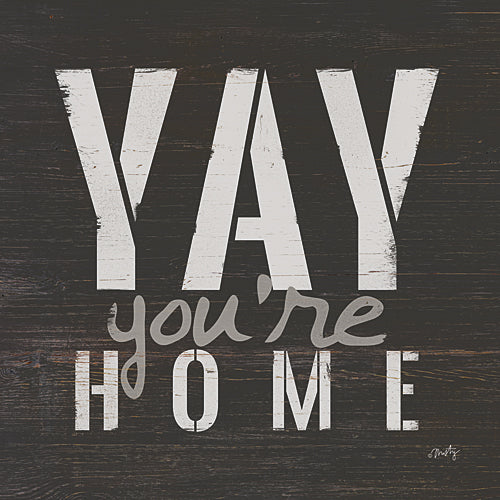 Misty Michelle MMD155 - Yay You're Home - Tween, Home, Signs from Penny Lane Publishing