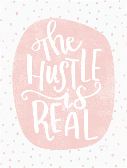 Misty Michelle MMD377 - MMD377 - The Hustle is Real     - 12x16 The Hustle is Real, Tween, Pink and White, Signs from Penny Lane