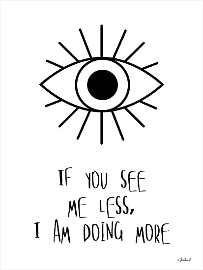Martina Pavlova PAV374 - PAV374 - If You See Me Less - 12x16 If You See Me Less, I am Doing More, Eye, Motivational, Signs from Penny Lane