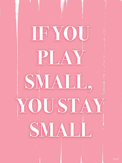 Martina Pavlova PAV376 - PAV376 - If You Play Small, You Stay Small - 12x16 If You Play Small, You Stay Small, Tween, Pink and White, Motivational, Signs from Penny Lane