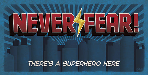 Lauren Rader RAD1177 - Never Fear! - Superhero, Children, Kid, Sign from Penny Lane Publishing