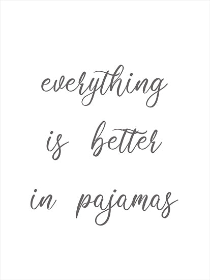 Lauren Rader RAD1360 - RAD1360 - Everything is Better in Pajamas - 12x16 Everything is Better in Pajamas, Humorous, Quarantine Art, Signs from Penny Lane