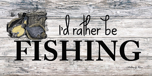 Robin-Lee Vieira RLV593 - I'd Rather be Fishing - Fish, Signs from Penny Lane Publishing