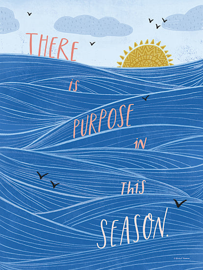Rachel Nieman RN225 - RN225 - There is Purpose - 12x16 Purpose in This Season, Waves, Nature, Signs from Penny Lane