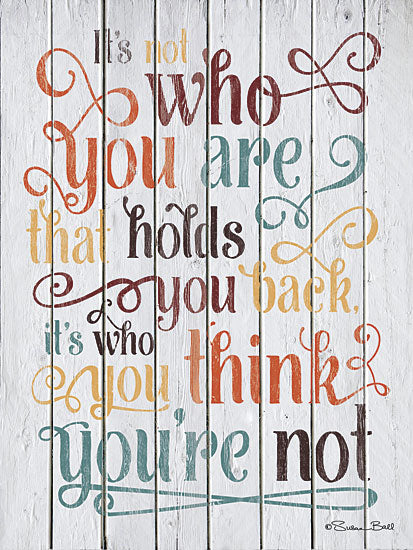 Susan Ball SB379 - Who You Think You Are - Typography, Inspirational, Signs from Penny Lane Publishing