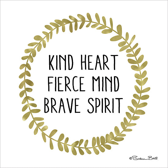 Susan Ball SB397 - Kind Heart, Fierce Mind, Brave Spirit - Black and Gold, Wreath, Inspirational from Penny Lane Publishing