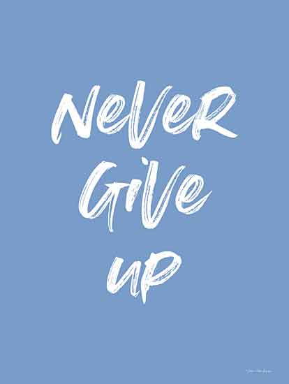 Seven Trees Design ST722 - ST722 - Never Give Up - 12x16 Signs, Typography, Never Give Up from Penny Lane