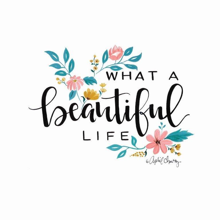 April Chavez AC118 - AC118 - What a Beautiful Life  - 12x12 Signs, Typography, Flowers from Penny Lane