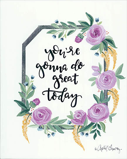 April Chavez AC142 - AC142 - You're Gonna Do Great Today   - 12x16 Signs, Flowers, Wreath, Calligraphy from Penny Lane