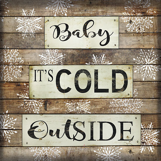 Cindy Jacobs CIN1276 - Baby It's Cold Outside Baby It's Cold Outside, Snowflakes, Wood Planks, Calligraphy from Penny Lane