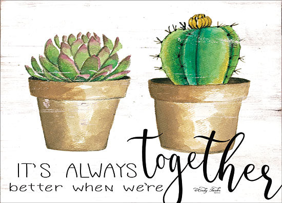 Cindy Jacobs CIN1321 - CIN1321 - It's Always Better Together    - 16x12 Signs, Typography, Succulent, Cactus from Penny Lane