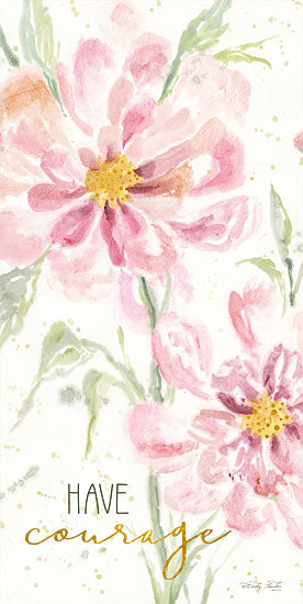 Cindy Jacobs CIN1368 - Floral Have Courage Have Courage, Flowers, Blooms, Botanical from Penny Lane